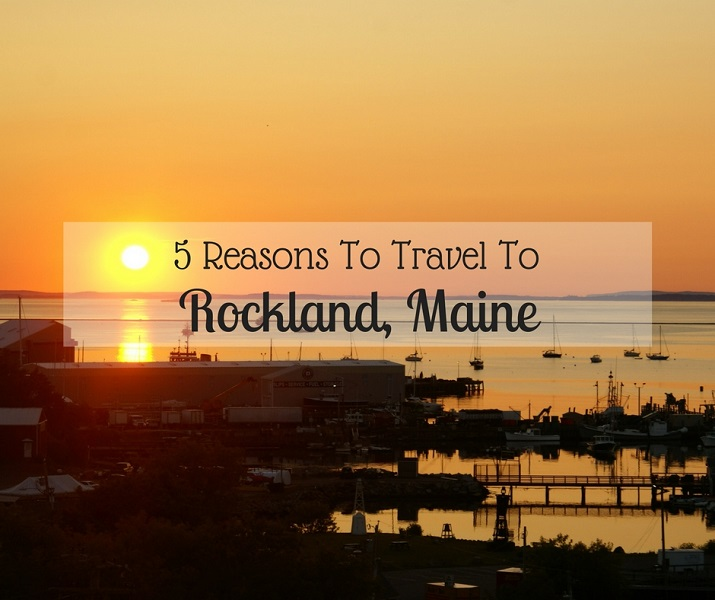 5 Reasons To Travel To Rockland, Maine