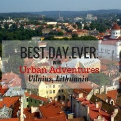 BEST.DAY.EVER. with Urban Adventures | Vilnius, Lithuania