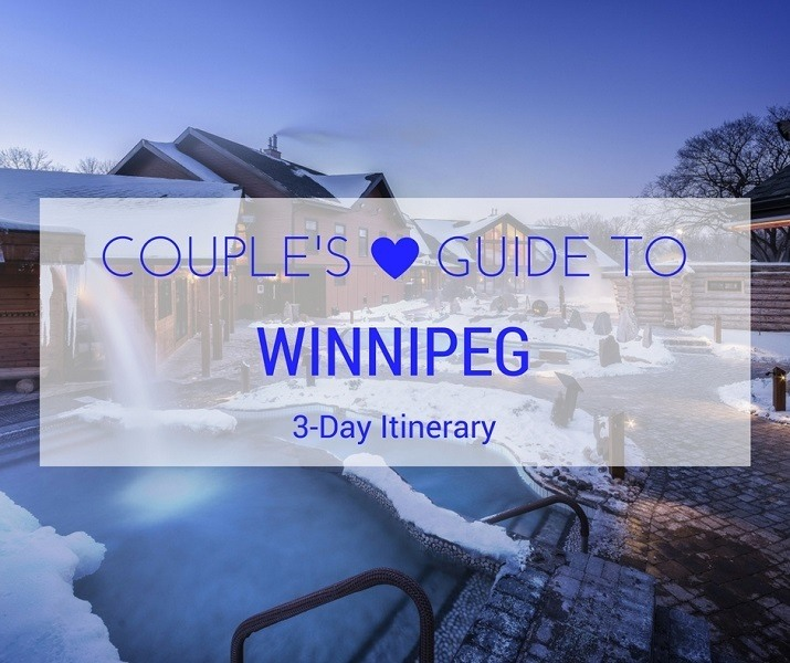 The couple's guide to 3 days in Winnipeg