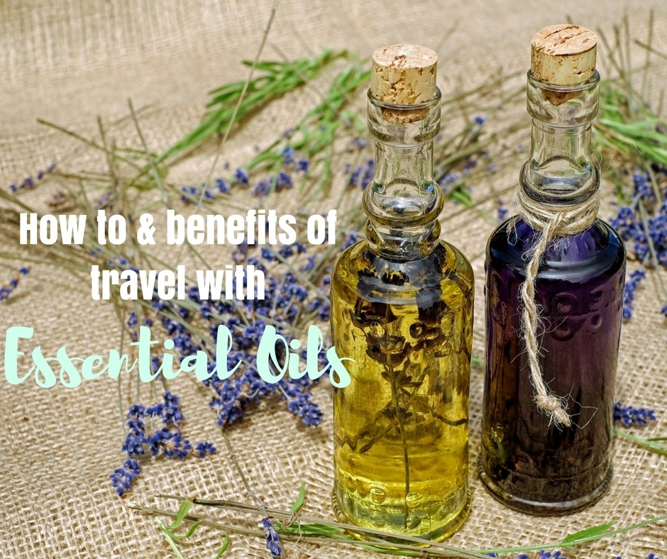 How to and benefits of travel with essential oils