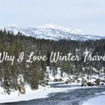 Why I love winter travel