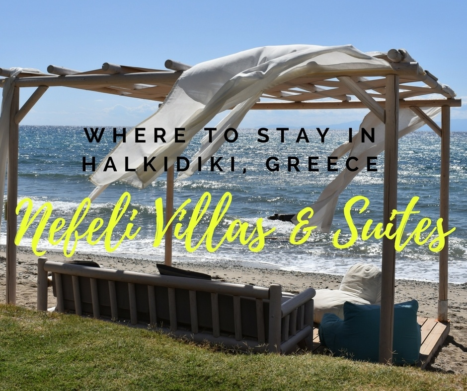 Where to stay in Halkidiki, Greece: Nefeli Villas & Suites