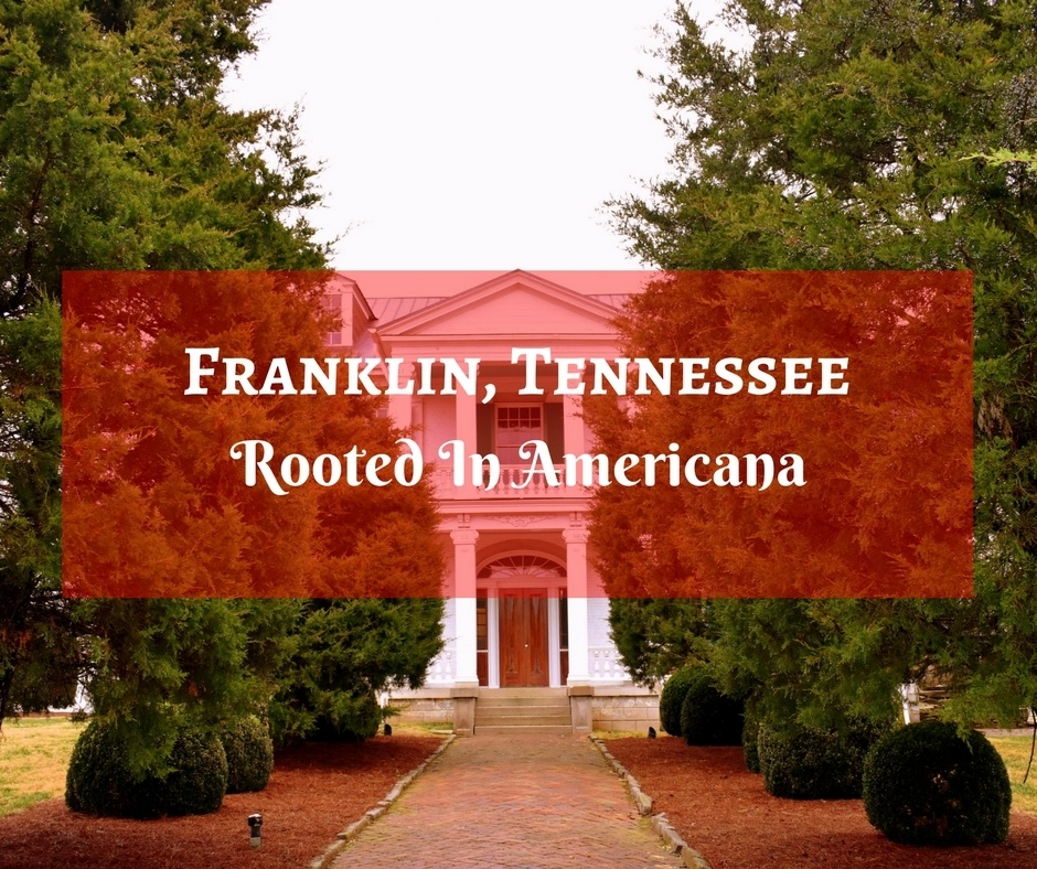Franklin, Tennessee | As Americana as it gets