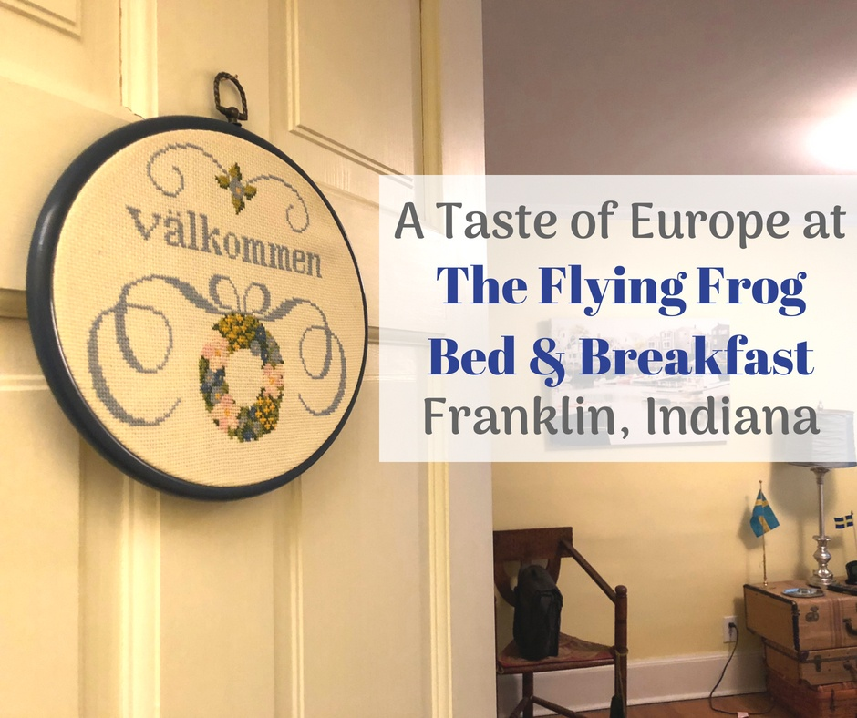 A taste of Europe at The Flying Frog Bed and Breakfast in Franklin, Indiana