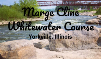 """""""Whitewater not for me!"""" and other lessons learned at Marge Cline Whitewater Course in Yorkville, Illinois"""